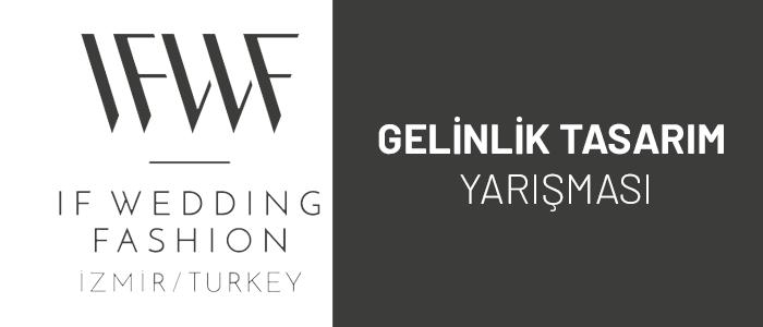IF Wedding Fashion İzmir – 10. Gelinlik Tasarım Yarışması