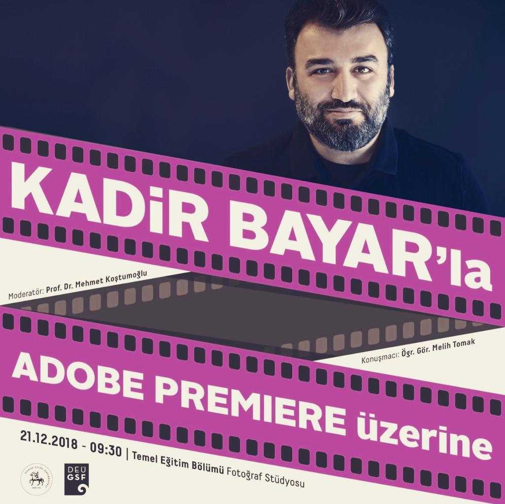 Seminer – Kadir Bayar'la Adobe Premier